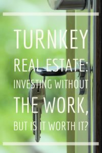 Turnkey Real Estate, What is Turnkey Real Estate, Types of Turnkey Real Estate, 4 Ways You Can Become a Turnkey Real Estate Investor, 4 Options to Benefit from Turnkey Real Estate Investing